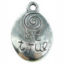 Be True Affirmation Charm in Tibetan Silver Pewter