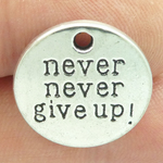 Affirmation Charm with Never Give Up Message in Antique Silver Pewter